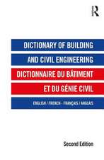 Dictionary of Building and Civil Engineering:  English/French French/English