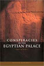 Conspiracies in the Egyptian Palace:  Unis to Pepy I