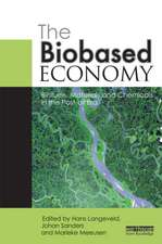 The Biobased Economy Biofuels, Materials and Chemicals in the Post-Oil Era:  Creating Organisational Agility