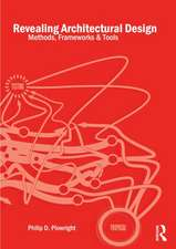 Revealing Architectural Design:  Methods, Frameworks and Tools