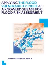 Applying the Flood Vulnerability Index as a Knowledge Base for Flood Risk Assessment:  UNESCO-Ihe PhD Thesis