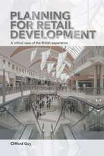 Planning for Retail Development:  A Critical View of the British Experience