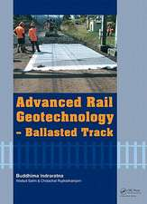 Advanced Rail Geotechnology Ballasted Track