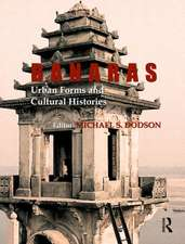 Banaras: Urban Forms and Cultural Histories