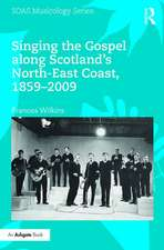 Singing the Gospel Along Scotland's North-East Coast, 1859-2009
