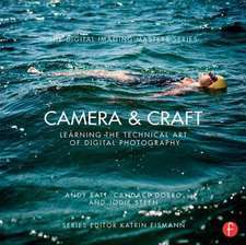 Camera & Craft:  (The Digital Imaging Masters Series)