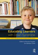 Educating Learners with Down Syndrome Research, Theory, and Practice with Children and Adolescents:  Research, Theory, and Practice with Children and Adolescents