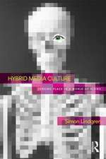 Hybrid Media Culture:  Sensing Place in a World of Flows