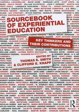 Sourcebook of Experiential Education:  Key Thinkers and Their Contributions