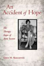 An Accident of Hope:  The Therapy Tapes of Anne Sexton