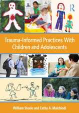 Trauma-Informed Practices with Children and Adolescents:  Psychoanalysis, Education, and Teaching