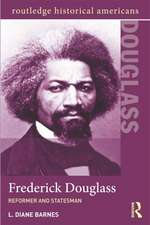 Frederick Douglass:  Reformer and Statesman