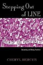 Stepping Out of Line: Becoming and Being a Feminist