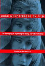 Hugo Munsterberg on Film:  A Psychological Study and Other Writings