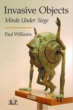 Invasive Objects:  Minds Under Siege
