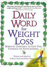 Daily Word for Weight Loss:  Spiritual Guidance to Give You Courage on Your Journey