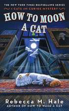 How To Moon A Cat: A Cats and Curios Mystery