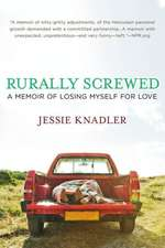 Rurally Screwed: A Memoir of Losing Myself for Love