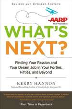 What's Next?:  Finding Your Passion and Your Dream Job in Your Forties, Fifties and Beyond