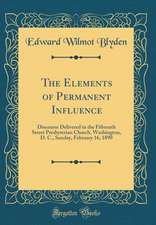 The Elements of Permanent Influence: Discourse Delivered in the Fifteenth Street Presbyterian Church, Washington, D. C., Sunday, February 16, 1890 (Cl