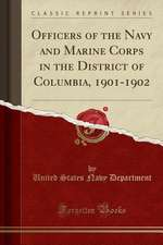 Officers of the Navy and Marine Corps in the District of Columbia, 1901-1902 (Classic Reprint)