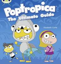 Poptropica: the Ultimate Guide (Lime A) NF