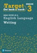 Target Grade 3 Writing AQA GCSE (9-1) English Language Workbook