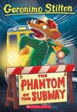 Geronimo Stilton #13:  The Phantom of the Subway