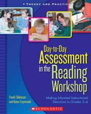 Day-To-Day Assessment in the Reading Workshop:  Making Informed Instructional Decisions in Grades 3-6