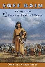 Soft Rain:  A Story of the Cherokee Trail of Tears