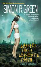 Sharper Than a Serpent's Tooth:  A Novel of the Nightside