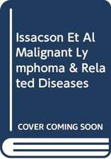 Issacson Et Al Malignant Lymphoma & Related Diseases