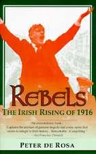 Rebels:  The Irish Rising of 1916