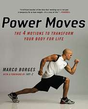 Power Moves: The 4 Motions to Transform Your Body For Life