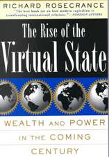 The Rise Of The Virtual State: Wealth and Power in the Coming Century