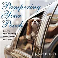 Pampering Your Pooch:  Discover What Your Dog Needs, Wants, and Loves [With I'm a Pampered Pooch Bandana]