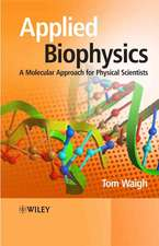 Applied Biophysics: A Molecular Approach for Physical Scientists