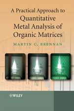A Practical Approach to Quantitative Metal Analysis of Organic Matrices