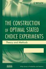 The Construction of Optimal Stated Choice Experiments: Theory and Methods