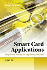 Smart Card Applications: Design models for using and programming smart cards