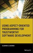 Using Aspect–Oriented Programming for Trustworthy Software Development