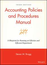Accounting Policies and Procedures Manual: A Blueprint for Running an Effective and Efficient Department