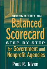 Balanced Scorecard: Step–by–Step for Government and Nonprofit Agencies
