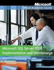 Exam 70–432: Microsoft SQL Server 2008 Implementation and Maintenance