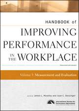 Handbook of Improving Performance in the Workplace: Measurement and Evaluation