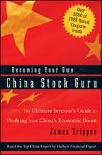 Becoming Your Own China Stock Guru: The Ultimate Investor′s Guide to Profiting from China′s Economic Boom