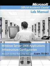 Exam 70–643 Windows Server 2008 Applications Infrastructure Configuration Lab Manual