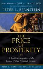 The Price of Prosperity: A Realistic Appraisal of the Future of Our National Economy (Peter L. Bernstein′s Finance Classics)