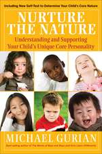 Nurture the Nature: Understanding and Supporting Your Child′s Unique Core Personality