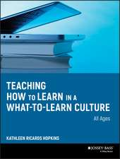 Teaching How to Learn in a What–to–Learn Culture